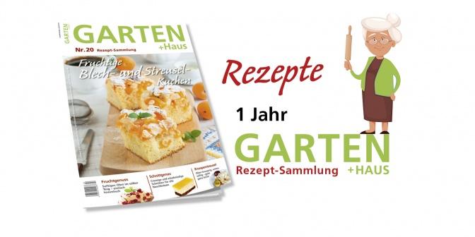 1 Jahr Abo GARTEN+HAUS REZEPT-Sammlung