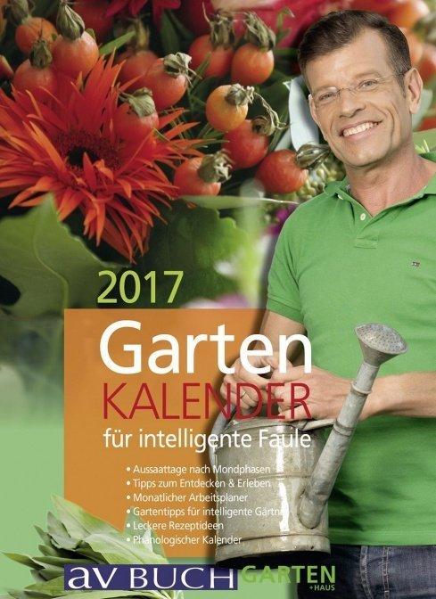 Gartenkalender 2017 für intelligente Faule