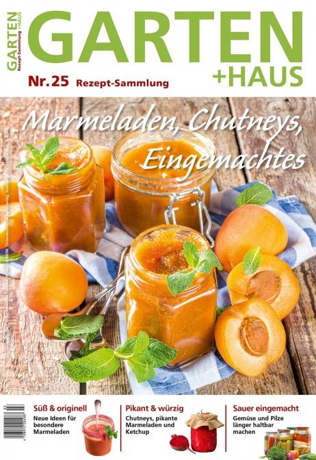 Rezept-Sammlung 25 – Marmeladen, Chutneys, Eingemachtes